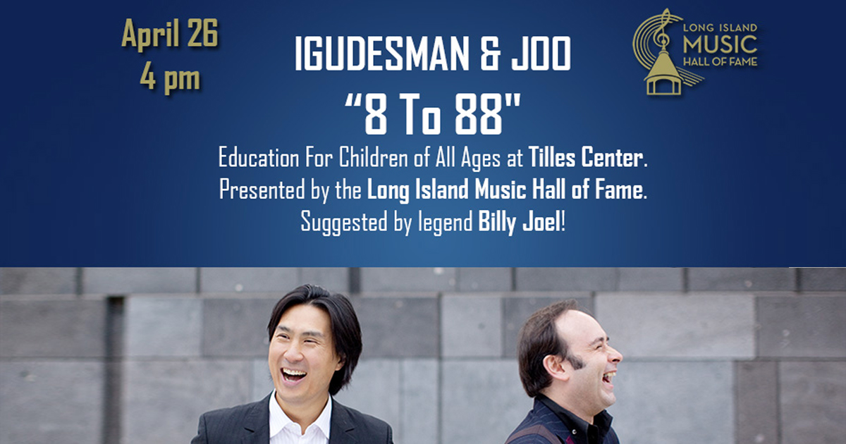 LIMHoF Presents Igudesman & Joo and Their Internationally Renowned 8 to 88 Music Education Program