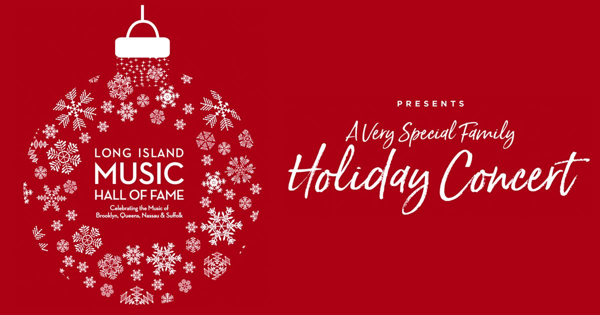 Long Island Music Hall Of Fame Family Holiday Concert