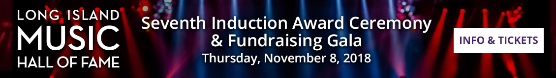 Long Island Music Hall of Fame Seventh Induction Award Ceremony & Fundraising Gala